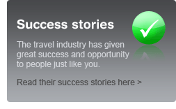 Success stories - The travel industry has given great success and opportunity to people just like you. Read their success stories here.